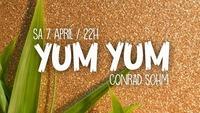Yum Yum • Good Vibes Only! Samstag 07-04-2018 / Conrad Sohm@Conrad Sohm
