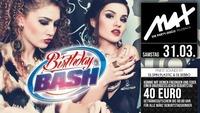 ▲▼ März Birthday BASH - mit € 40,- ▲▼@MAX Disco