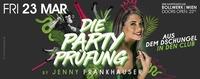 Traust Di Nie - Die Party Prüfung@Bollwerk