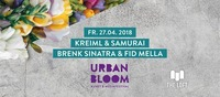 Kreiml&Samurai, Brenk Sinatra, Fid Mella | URBAN BLOOM Festival@The Loft