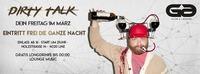 Dirty Talk - Dein Freitag im März@Club G6