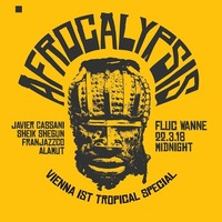 Vienna Ist Tropical - Afrocalypsis Aftershow Special@Fluc / Fluc Wanne