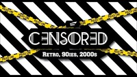 CENSORED x RETRO IN LOVE w/ 90ies & 2000s!@Babenberger Passage