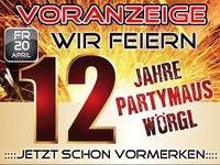 Voranzeige – Wir feiern 12 Jahre Partymaus Wörgl@Partymaus Wörgl