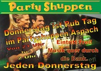 Donnerstag ist Pub Tag!@Partyshuppen Aspach