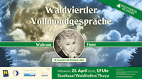 Waldviertler Vollmondgespräche: Waltraut Haas@Stadtsaal Waidhofen an der Thaya