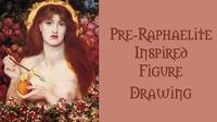 Pre-Raphaelite Inspired  Figure Drawing@Mon Ami