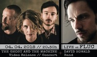 The Ghost And The Machine Videorelease w/ David Howald Band@Fluc / Fluc Wanne