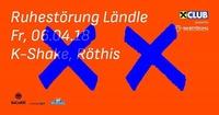 Ruhestörung Ländle@K-Shake