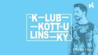 Klub Kottulinsky feat. DJ Trashtray@Kottulinsky Bar