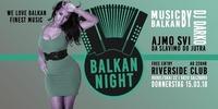 >> BALKAN-NIGHT<<@Riverside