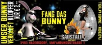 Fang das Bunny @Saustall Hadersdorf@Saustall Hadersdorf