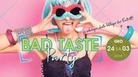 Bad Taste Party@GEO