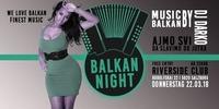 BALKAN - NIGHT@Riverside