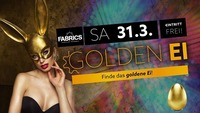 Golden Ei - die Osterparty!@Fabrics - Musicclub
