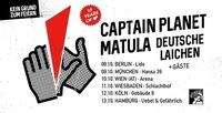 Captain Planet, Matula, Deutsche Laichen I Arena Wien@Arena Wien