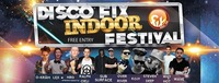 Disco Fix Indoor Festival w/ Subsurface, Ralph Cieli & many more@Disco Fix