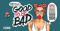 Good to be BAD!@Praterdome