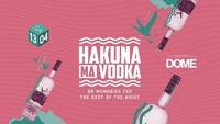 Hakuna Ma Vodka@Praterdome