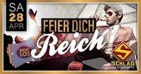 FEIER DICH REICH - Die Party!@Schlag 2.0