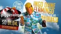 Ingo ohne Flamingo - Saufen,Morgens,Mittags,Abends Live@Giggeralm Apres Ski-Reischach