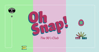 OH SNAP! The 90s Club - Vol. 8