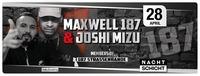 Maxwell 187 & Joshi Mizu - Members of 187 Strassenbande@Nachtschicht