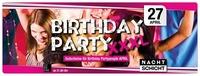 BIrthday Party XXXL - 27.04.2018@Nachtschicht
