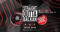 Straight Outta Balkan x 07/04/18@Scotch Club