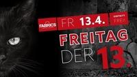 Freitag der 13.@Fabrics - Musicclub