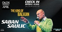 ★ Saban Saulic ★ 06.04.18 ★ Wörgl Check In ★