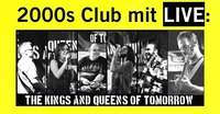 2000s Club mit LIVE: The Kings & Queens of Tomorrow!@The Loft