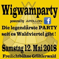 Wigwamparty 2018 - reloaded! @ Freilichtbühne Gföhlerwald@Disco Apollon