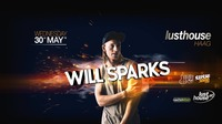 Will Sparks presented by H&S - Club Edition@Lusthouse