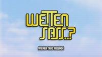 Wetten Sass? - Wiener Tanz Freunde