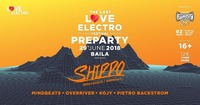 The Last Love Electro Festival // Official Preparty 2018@Baila