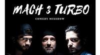 Mach 3 Turbo Comedy Mixshow@Tschocherl