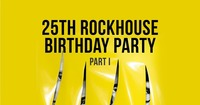 25th Rockhouse Birthday Party Pt 1@Rockhouse