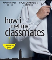 Maturaball: How i met my classmates - 5 legendäre Jahre@Dreifachturnhalle