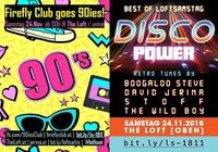 Firefly Club goes 90ies + DISCO POWER / Best Of LoftSamstag