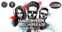 Halloween - Witch Please - WUK@WUK