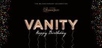 VANITY - The BIG Birthday Anniversary