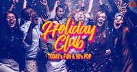 """HOLIDAY CLUB - """"A Little Party Never Killed Nobody""""@Fledermaus"""