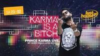 Karma is a Bitch - The Prince Karma live