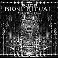 Bionic Ritual@Grelle Forelle