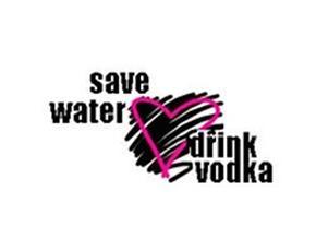 Save water, drink vodka!