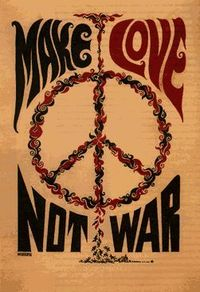 "remember ""make love, not war"""