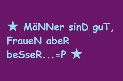 Gruppenavatar von ★ MäNNer sinD guT, FraueN abeR beSseR...=P ★