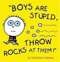 Gruppenavatar von boys are stupid - throw rocks at them