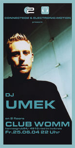 Connected2 & Electronic Motion pres. DJ Umek@Club Womm